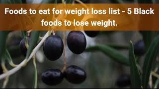 Foods to eat for weight loss list