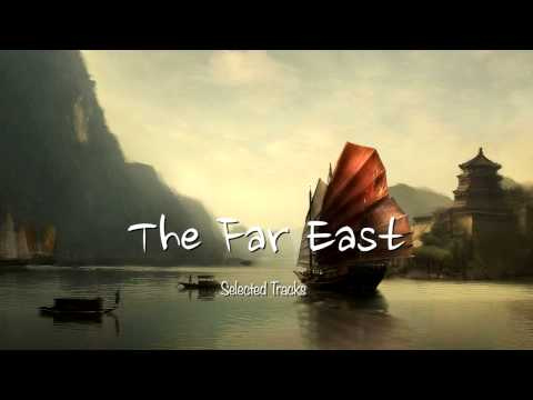 The Far East Easy Listening, World, Asian, Chinese Japanese, Buddha, Chill Out Music