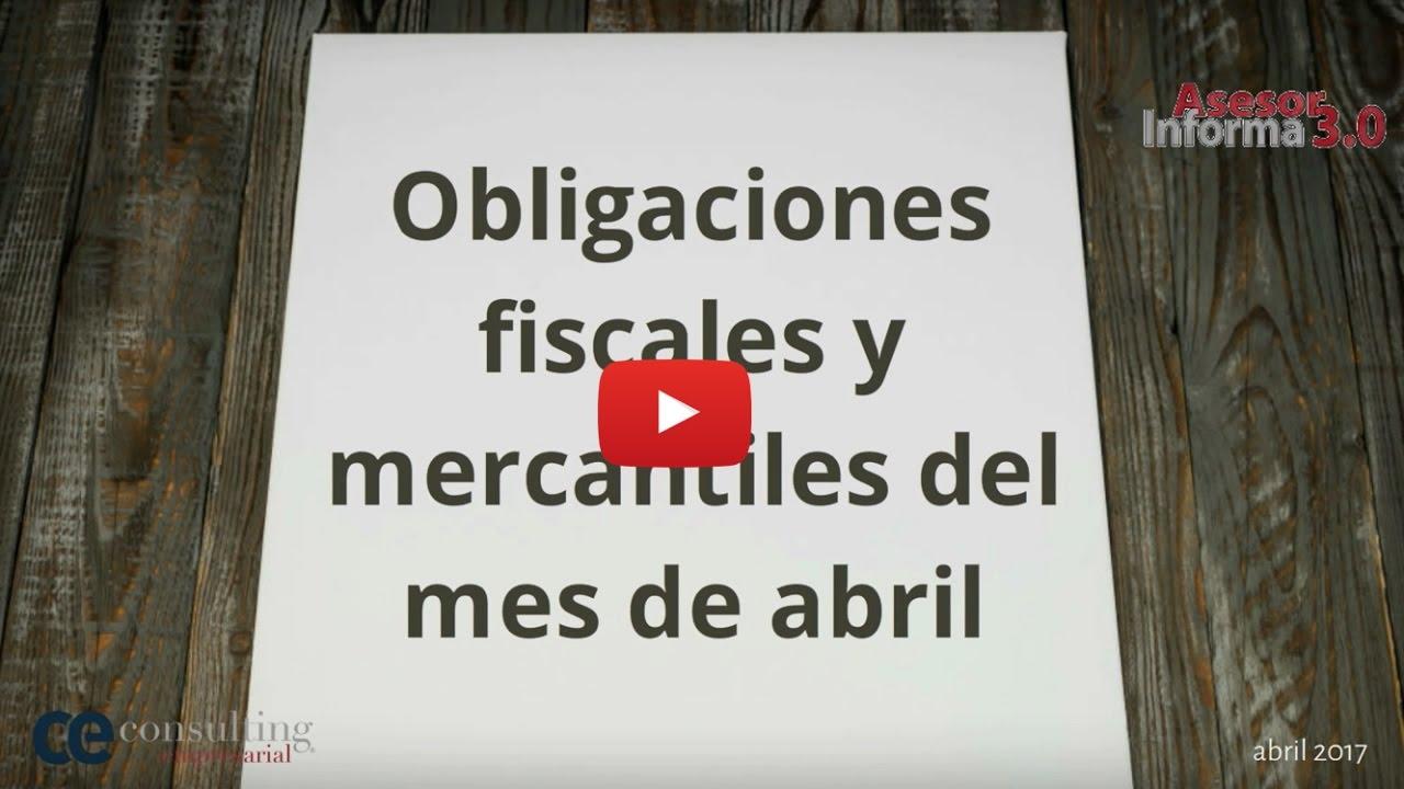 Obligaciones mercantiles y fiscales mes de abril | Asesor Informa 3.0 Abril