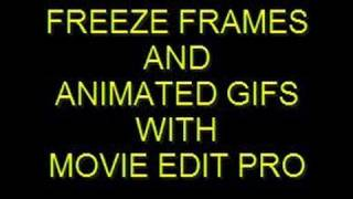 Freeze Frames & Animated GIF's With Movie Edit Pro