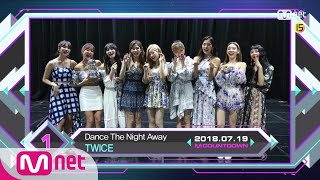 Top in 3rd of July, 'TWICE' with 'Dance The Night Away', Encore Stage! (in Full) M COUNTDOWN 180719