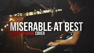 Miserable At Best (Mayday Parade Cover) - QUICK! USE THE EXIT