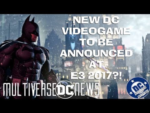 New DC Game To Be Announced At E3 2017?!