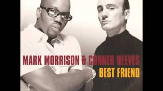 mark morrison conner reeves best friend hq audio
