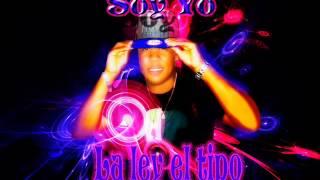 La Ley ( El Tipo)  - Soy Yo / By -El Mega Productor