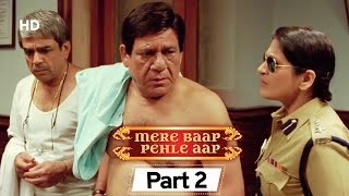 Mere Baap Pehle Aap Part 2 - Bollywood Comedy Movie  - Akshay Khanna | Paresh Rawal | Rajpal Yadav