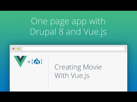 One Page App With Drupal 8 and Vue js - Part 10 - Creating Movie With Vue js