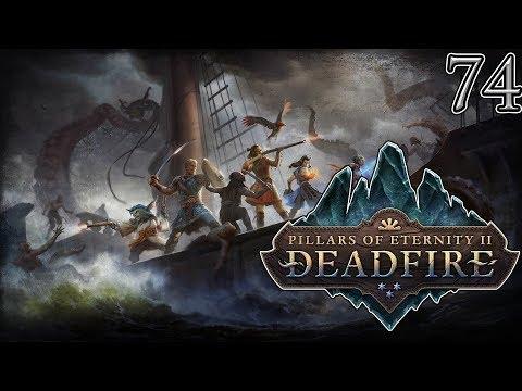 Let's Play Pillars of Eternity II Deadfire Part 74 |