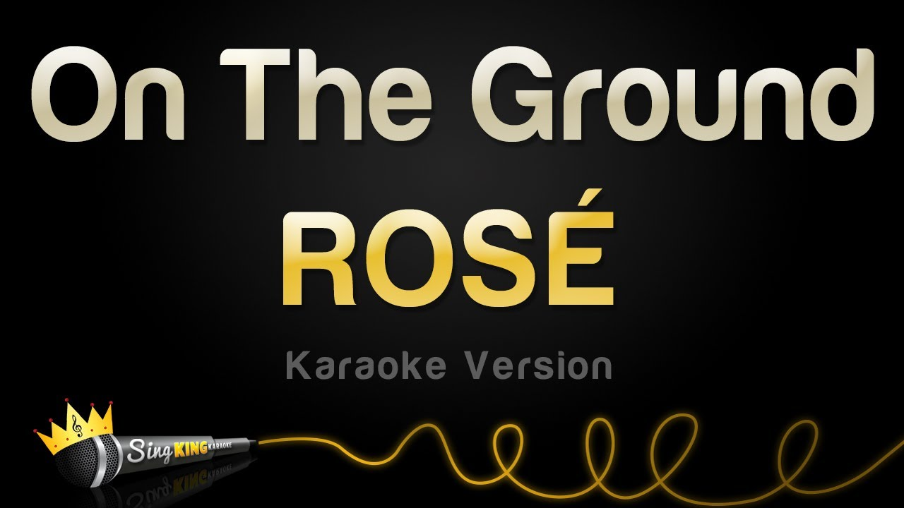 ROSÉ - On The Ground (Karaoke Version)