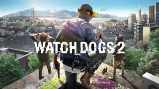 Soundtrack Watch Dogs 2 (Theme Song) - Musique Watch Dogs 2