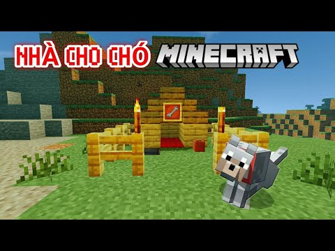 Cách xây nhà cho chó sói trong Minecraft | NazoMC