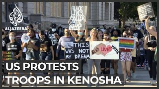 US protests: More troops in Kenosha following violence