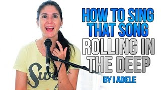 How To Sing That Song: ROLLING IN THE DEEP by Adele
