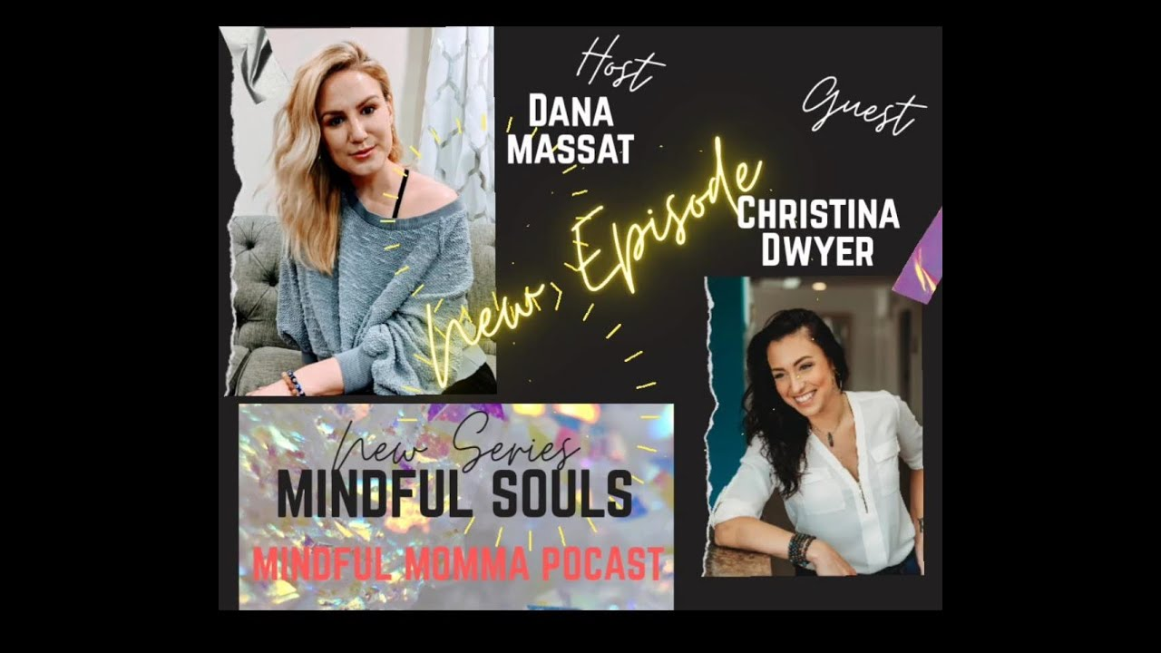 Mindful Souls Podcast with special guest with Christina Dwyer, owner of Eastern Vitality Acupuncture