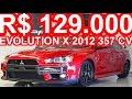 PASTORE R$ 129.000 Mitsubishi Lancer Evolution X 2012 AT6 4WD 2.0 Turbo 357 cv 50 mkgf #Mitsubishi
