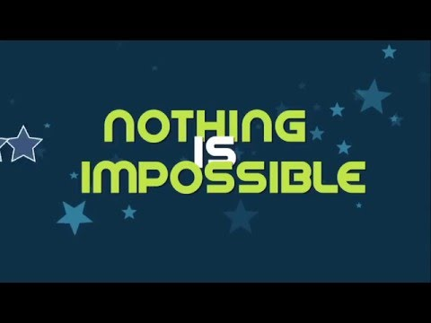 Nothing is Impossible  Theme Song