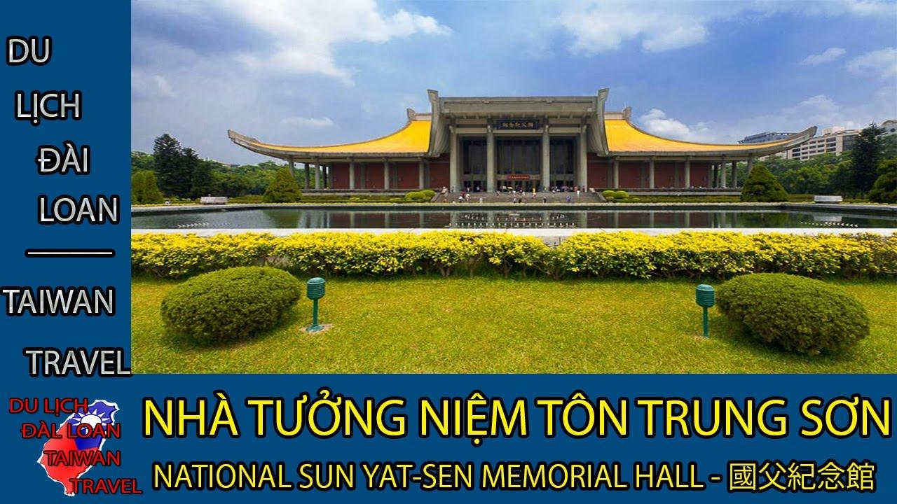 Du lịch Đài Loan - Taiwan travel:NHÀ TƯỞNG NIỆM TÔN TRUNG SƠN-SUN YAT-SEN MEMORIAL HALL-國父紀念館 TẬP 24