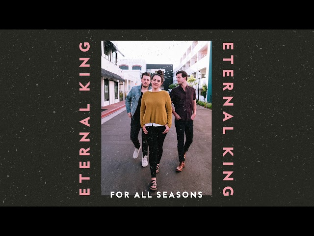 For All Seasons | Eternal King (Audio Video)