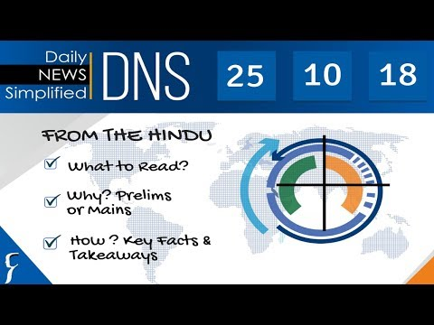 Daily News Simplified 25-10-18 (The Hindu Newspaper - Current Affairs - Analysis for UPSC/IAS Exam)