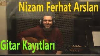 Nizam Ferhat Arslan - Klasik Gitar Kayıtları | Stüdyo Kayıtları