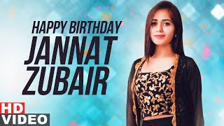 Birthday Wish Jannat Zubair Birthday Special Latest Punjabi Songs 2019 Speed Records