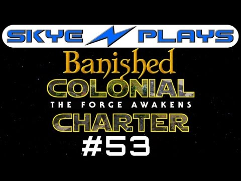Banished Colonial Charter 1.6 #53 ►The Oil and Sugar Thing!◀