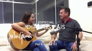 Julia Gama part. Wagner Gama - Pai e Filho (ESPECIAL DIA DOS PAIS)