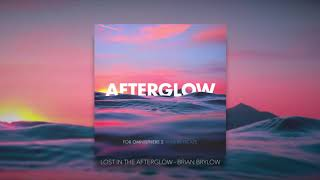 Afterglow - Brian Brylow - Lost in the Afterglow