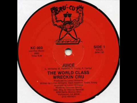 World Class Wreckin' Cru - Juice (Kru-Cut 1985)
