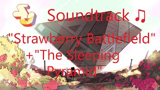 Repeat youtube video Steven Universe Soundtrack ♫ - Strawberry Battlefield/The Sleeping Pyramid