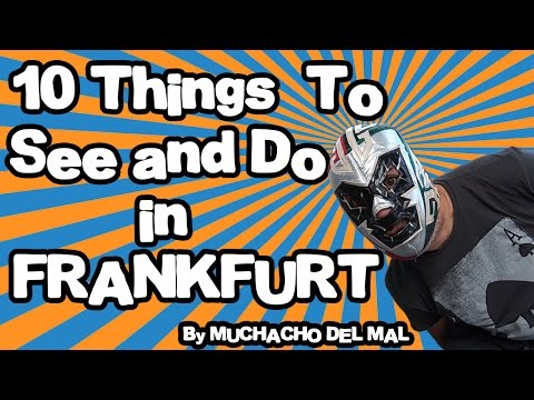 10 Best things to see and do in Frankfurt - Germany