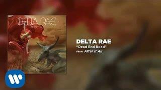 Delta Rae - Dead End Road [Official Audio]