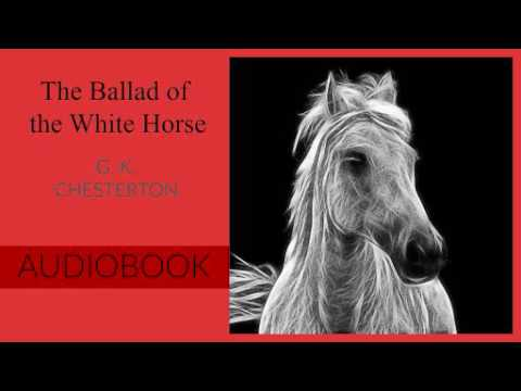 The Ballad Of The White Horse By G K Chesterton Audiobook Youtube