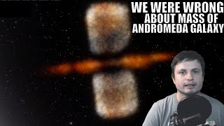 We Were Wrong About the Andromeda Galaxy - Its Mass Redefined