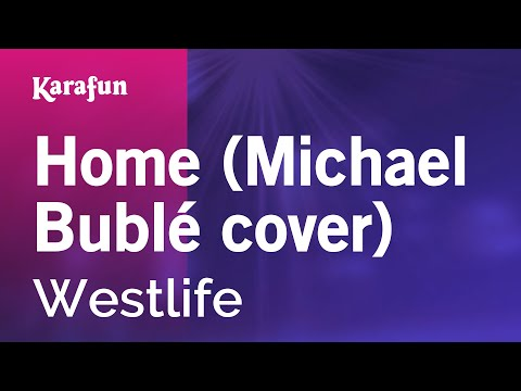 Karaoke Home (Michael Bublé Cover) - Westlife *