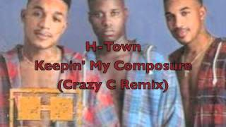 H-Town-Keepin' My Composure (Crazy C Remix)