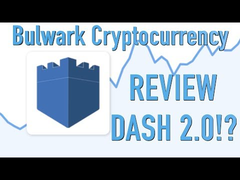 Bulwark Cryptocurrency Review! Dash 2.0!?