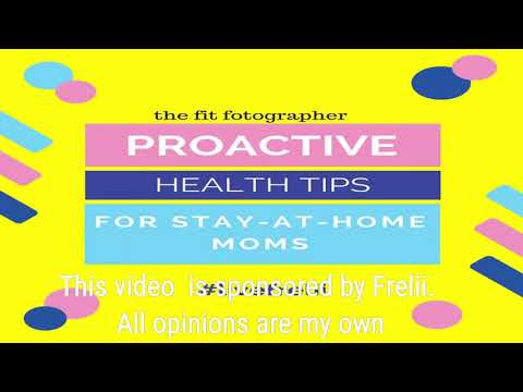 Proactive Health Tips for Stay at Home Moms