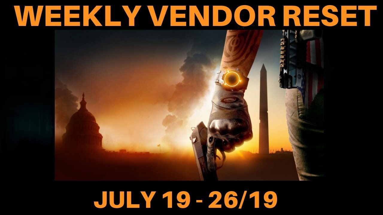 The Division 2 - VENDOR RESET (JULY 19 - 26/19)