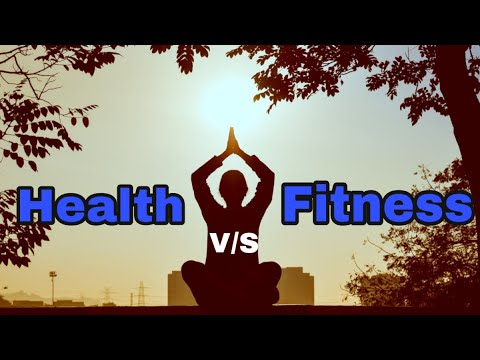 Health v/s Fitness difference between Health and Fitness mein kya difference hai