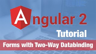 angular 2 tutorial 2016 forms with two way databinding