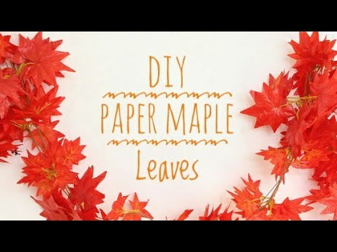 DIY Paper maples leaves, how to make maple leaves from paper,