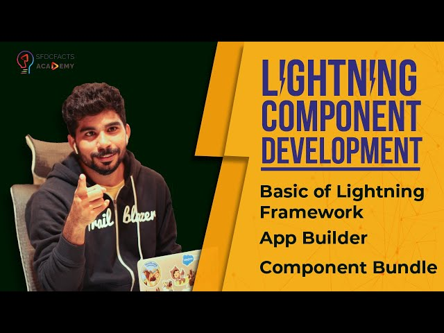 Lightning Component Development Day1 - Basic of Lightning Framework, Component Bundle, App Builder