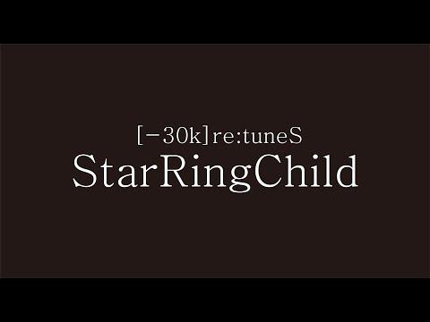 SawanoHiroyuki[nZk] [-30k]re:tuneS『StarRingChild』