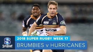 HIGHLIGHTS: 2018 Super Rugby Week 17: Brumbies v Hurricanes