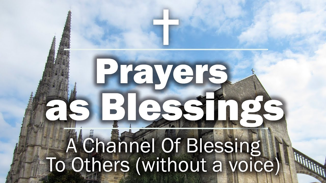 Prayers as Blessings - A Channel Of Blessing To Others