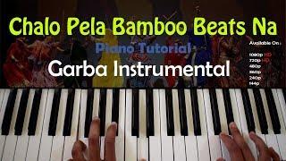 Chalo Pela Bamboo Beats Na Garba Piano/Keyboard Instrumental With Rythem - Ankush Harmukh