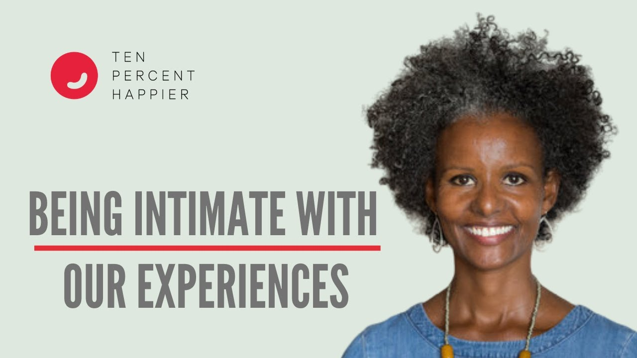 Being Intimate with Our Experience —  Sebene Selassie