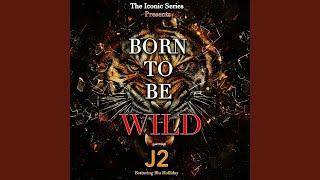 Born To Be Wild Feat Blu Holliday