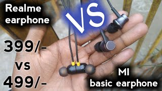 Realme earphone vs mi basic earphones || which one is best || under 500 rupees earphones